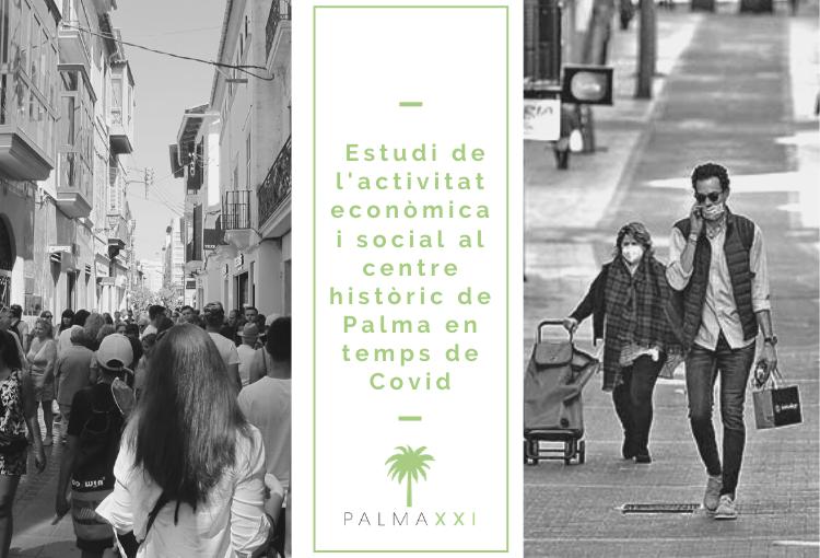 Palma XXI presenta l'Estudi sobre l'activitat econòmica i social al centre històric de Palma en temps de Covid-19