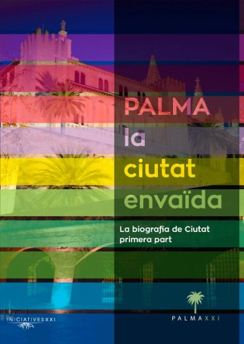 Biografia de Palma. Part I: De la ciutat romana a la ciutat moderna.