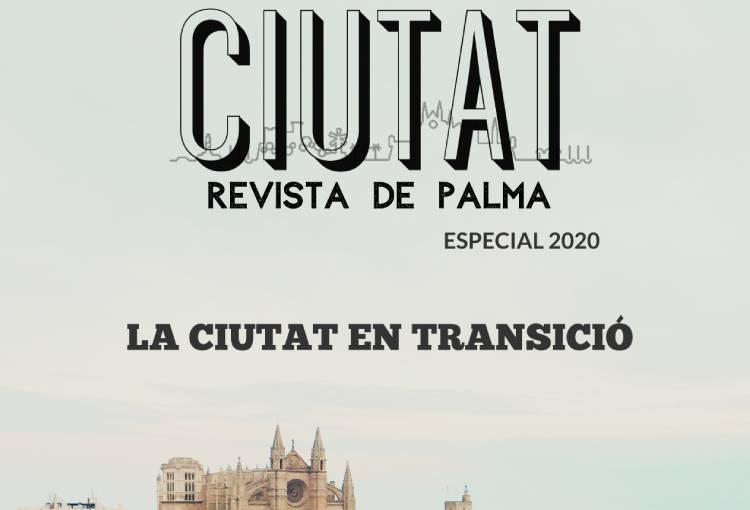 La revista Ciutat publica un número especial fent un recorregut  pels principals fets que van marcar Palma el 2020