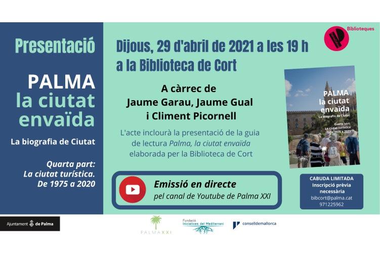 Presentació de la 4rta part de la Biografia de Palma: La ciutat turística. De 1975 a 2020.